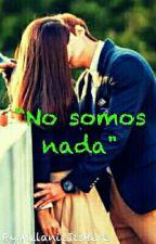 """""""No Somos Nada"""" by MelaniItsJere"""