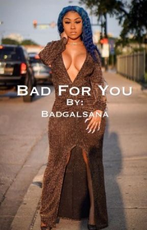 Bad For You by Badgalsana