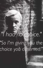 Everyone Deserves a Choice by MrsDracoMalfoy282