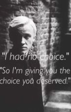 Everyone Deserves a Choice by MrsDracoMalfoy282
