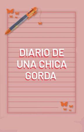Diario De Una Chica Gorda by Zaii_Vazquez