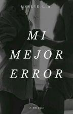 Mi Mejor Error by LeslieLA1