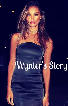 Wynter's Story  by TrustNone_butme