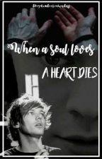 When a soul loves, a heart dies   Larry Stylinson   by nuncamiresatras