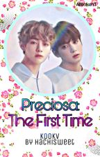 Preciosa: The First Time!🎆 -KookV- ❤ (Secuela!❤) by HachiSweet