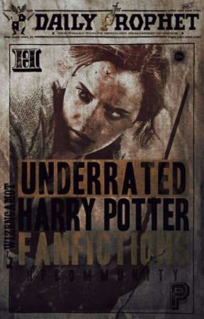 Underrated Harry Potter Fanfictions by HPCommunity