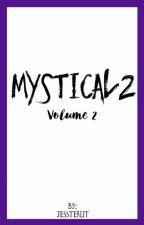 Mystical 2 Volume 2  by Jessterlit