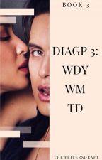 DIAGP Book 3: WDYWMTD [JaDine] by mierylistic