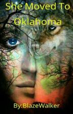 She Moved To Oklahoma  by BlazeWalker