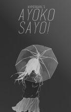Ayoko Sayo! (One-Shot) by chrystalism_