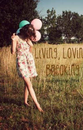 Living, Loving, Breaking by elaineharlington