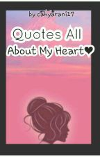 Quotes all about my heart  by cahyarani17