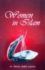 Women In Islam: the myth and reality by dawah_is_easy