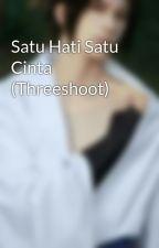 Satu Hati Satu Cinta (Threeshoot) by qwertykurama