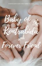 Kotrabida And Forever Friend Baby by JustALittleGirl07