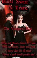 Blood Sweat & Tears; The Vampire's Kiss by Kookie_Lisa07