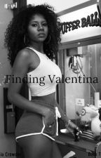Book 2: Finding Valentina by Toniewan
