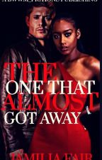 The One That Got Away by BWWM_Fictions
