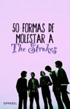 50 formas de molestar a The Strokes by _abriley