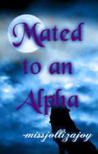 Mated to an Alpha by missjollizajoy