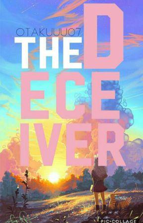 THE DECEIVER 💐 by Otakuuu07