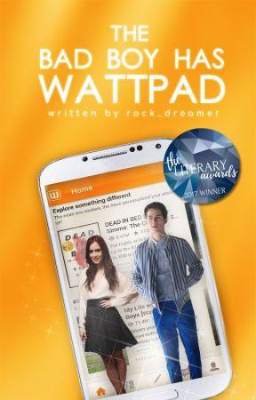 The Bad Boy Has Wattpad by rock_dreamer