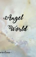 Angel world ( Chanbaek hunhan kaisoo) by deaaureliaa