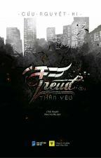Freud Thân Yêu - Cửu Nguyệt Hi by An_Toe