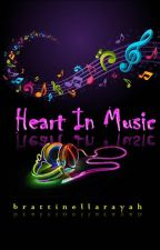 Heart In Music - COMPLETED by Brattinellarayah
