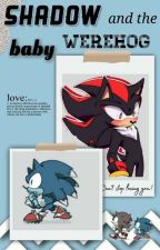 Shadow and the baby werehog by lavender1905