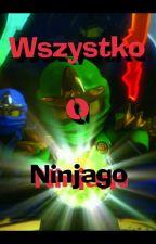 Wszystko O Ninjago by TheCrazyAnna