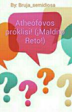 Atheófovos próklisi! (¡Maldito Reto!) by Newriter13