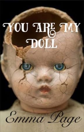You Are My Doll by EmmiosMEOW