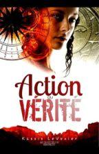 Action ou vérité  by plumefrancaise44