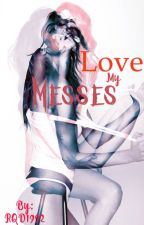 Love My Messes by RQD1992