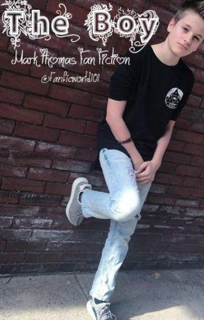 The Boy || Mark Thomas FanFiction by jackriyns