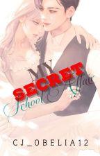 My Secret School Affair by CuteKawaiichan2017