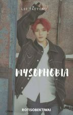 MYSOPHOBIA-taeyong (COMPLETED) by rotisobektiwai