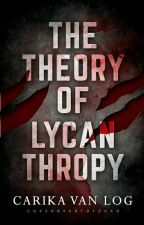 The Theory of Lycanthropy by Carikavanlog