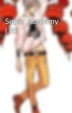 Super Academy | RP by RunedHearts