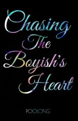 Chasing The Boyish's Heart (incomplete) by poolong