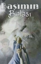 BAŞIMIN BELASI by bsrmr3453
