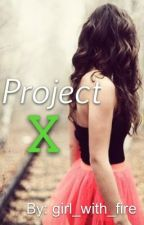 Project X by girl_with_fire