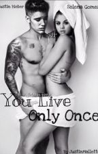 You Only Live One by JustinMallette