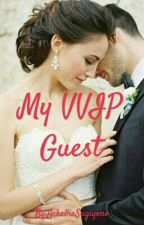 My VVIP Guest by AchelliaSugiyono