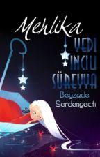 Mehlika & Yedi İncili Süreyya | #wattys2018  by BySerdengecti