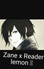 Zane x Reader lemon by ZaxharyFox