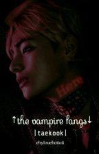 ↑the vampire fangs↓ | taekook | by ehylouehoiioii