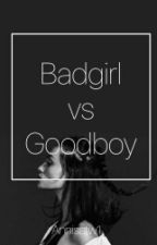 Bad Girls Vs Good Boys by annisatania20