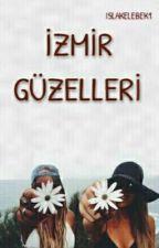 İZMİR GÜZELLERİ by IslaKelebek1